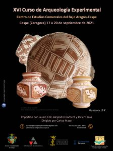 XVI CURSO DE ARQUEOLOGÍA EXPERIMENTAL @ Casa de Cultura | Caspe | Aragón | España